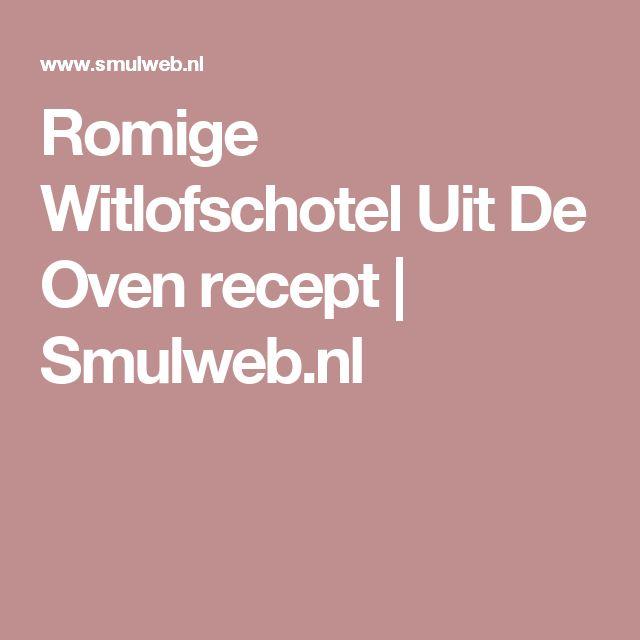 Romige Witlofschotel Uit De Oven recept | Smulweb.nl