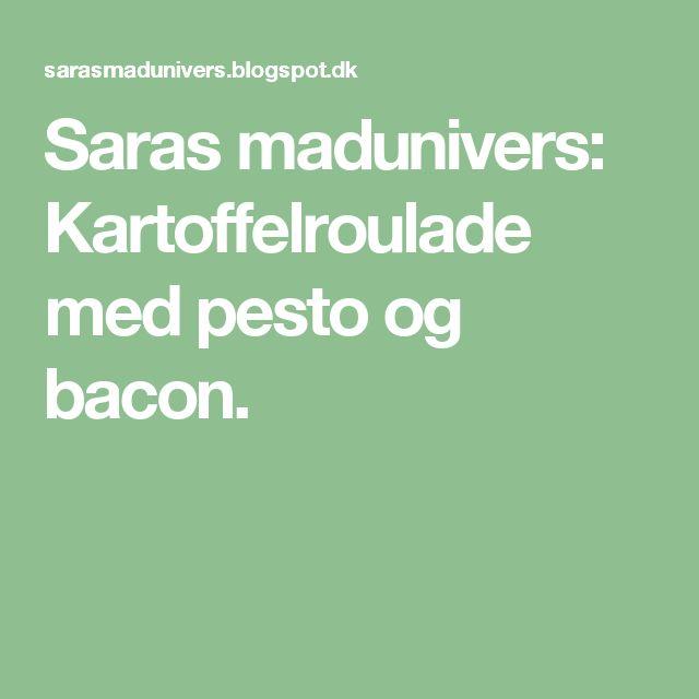 Saras madunivers: Kartoffelroulade med pesto og bacon.