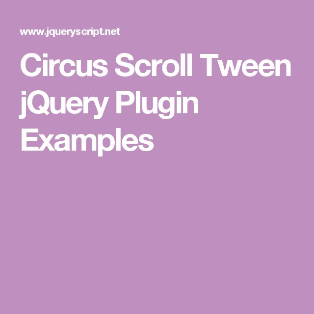 Circus Scroll Tween jQuery Plugin Examples