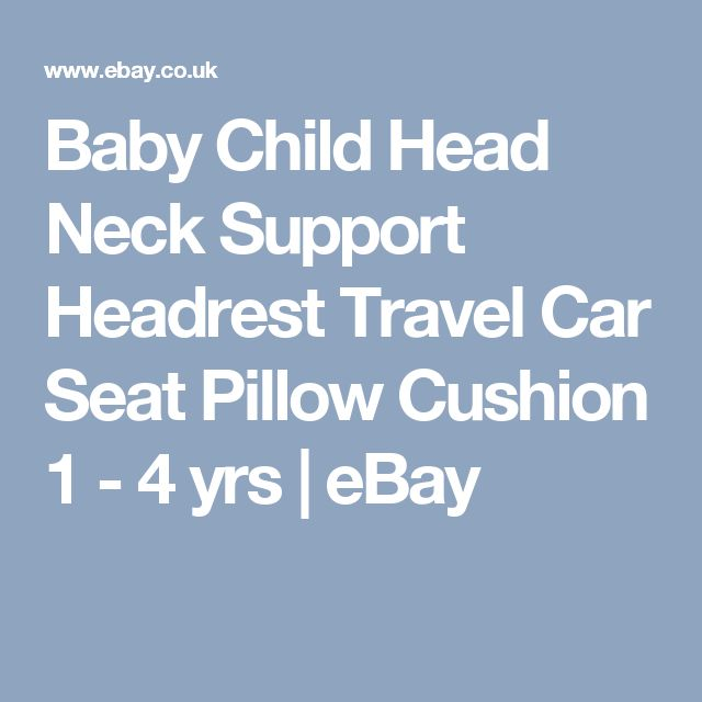 Baby Child Head Neck Support Headrest Travel Car Seat Pillow Cushion 1 - 4 yrs  | eBay