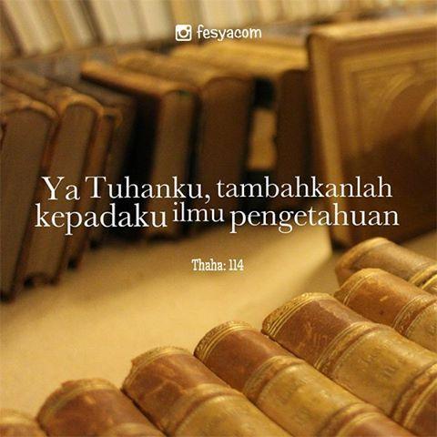 """""""Ya Tuhanku, tambahkanlah kepadaku ilmu pengetahuan"""" - Thaha: 114  #ayatquran #dakwah #dakwahislam #tausiyah#kutipan #katabijak#katamutiara"""