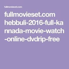 fullmovieset.com hebbuli-2016-full-kannada-movie-watch-online-dvdrip-free