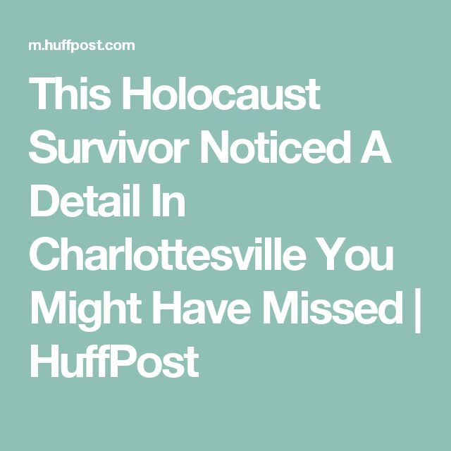 This Holocaust Survivor Noticed A Detail In Charlottesville You Might Have Missed | HuffPost