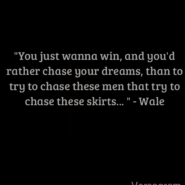 #wale #quote #ambition