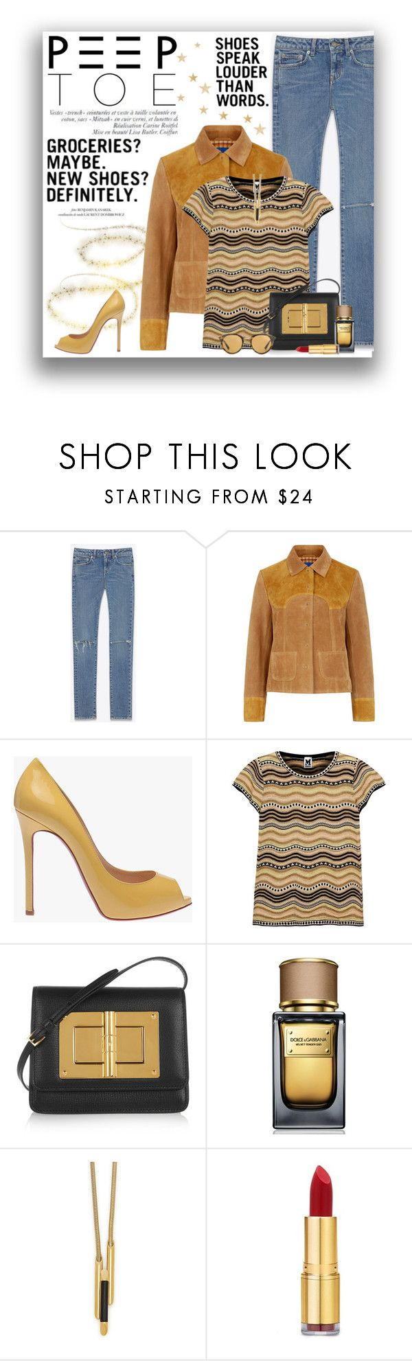 """""""Peep Toe"""" by gailermels ❤ liked on Polyvore featuring Yves Saint Laurent, M.i.h Jeans, Christian Louboutin, M Missoni, Tom Ford, Dolce&Gabbana, Maiyet, Isaac Mizrahi, Oliver Peoples and Louis Vuitton"""