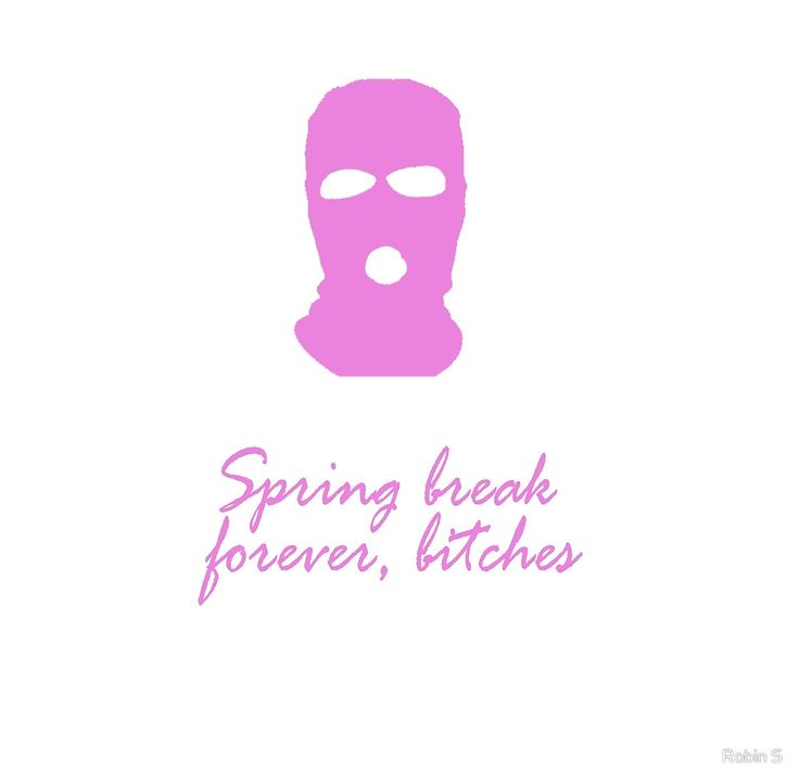 Spring Breakers by Robin S