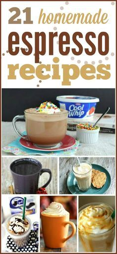 21 Homemade Espresso Drink Recipes -- Includes hot and iced options. Perfect way t get your caffeine without breaking the bank!