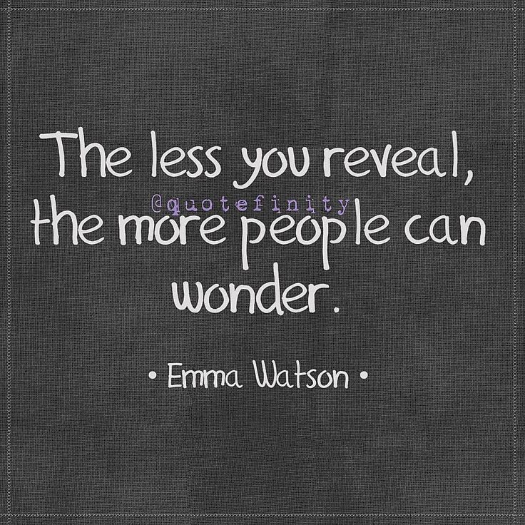 The less you reveal, the more people can wonder. • Emma Watson • #quotefinity