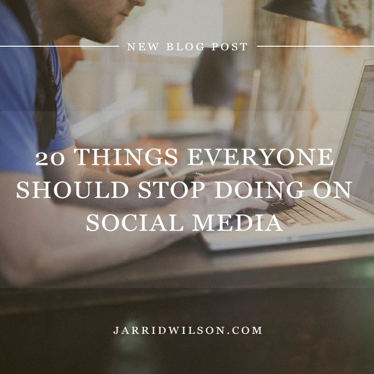 20 Things Everyone Should Stop Doing On Social Media