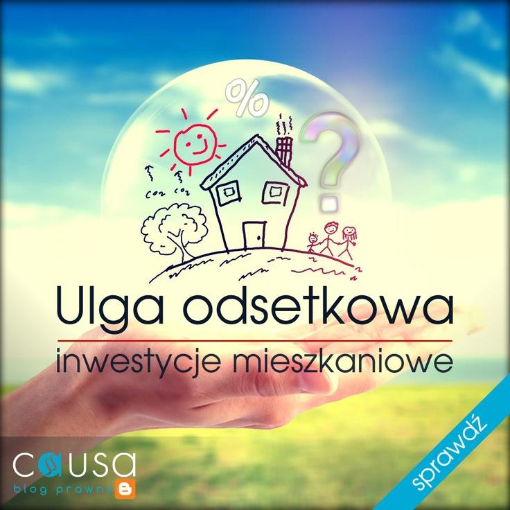 http://www.blog.causakancelariaprawna.eu/2013/05/ulga-odsetkowa-inwestycje-mieszkaniowe.html     Temat: Ulga odsetkowa (kredyt na inwestycje mieszkaniowe).     Rozwinięcie tematu na blogu Kancelarii, zapraszamy.