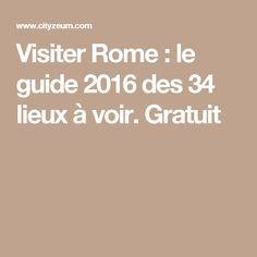 Visiter Rome : le guide 2016 des 34 lieux à voir. Gratuit