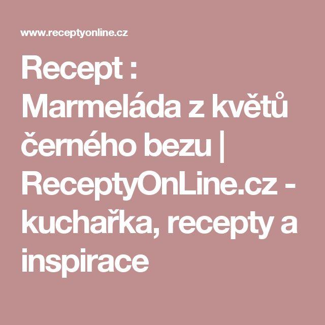 Recept : Marmeláda z květů černého bezu   ReceptyOnLine.cz - kuchařka, recepty a inspirace