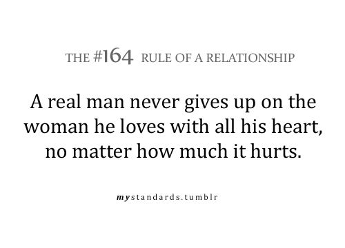 Relationship Rule#164... sadly not sure there are that many good men left.