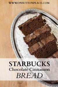 Starbucks Chocolate Cinnamon Bread - On Sutton Place