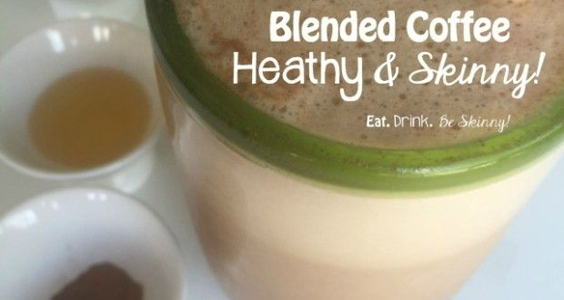 "A Skinny & Healthier ""Frappuccino"" you can make at home! - Eat. Drink & be Skinny! 