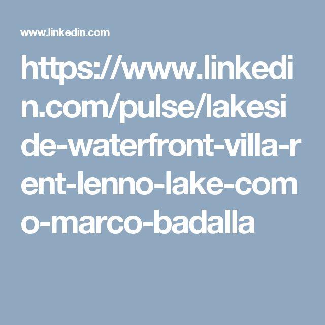 https://www.linkedin.com/pulse/lakeside-waterfront-villa-rent-lenno-lake-como-marco-badalla