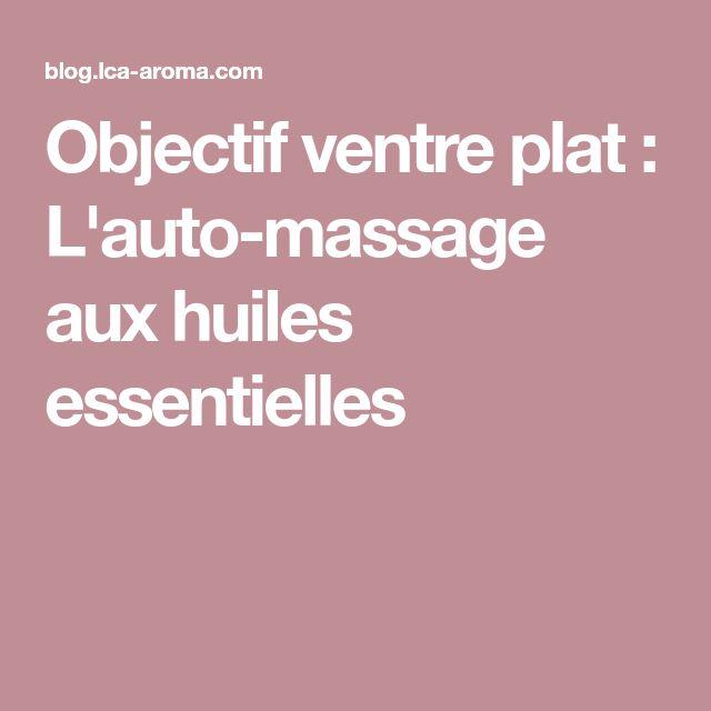 Objectif ventre plat : L'auto-massage aux huiles essentielles