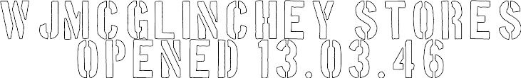 """""""wjmcglinchey stores Opened 13.03.46"""" stencil. Print, customize, or make your own free at http://RapidResizer.com/stencil (boston_traffic font) #stencils #RapidResizer"""