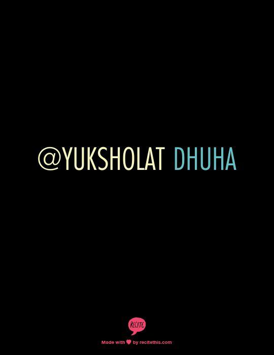 @yuksholat DHUHA