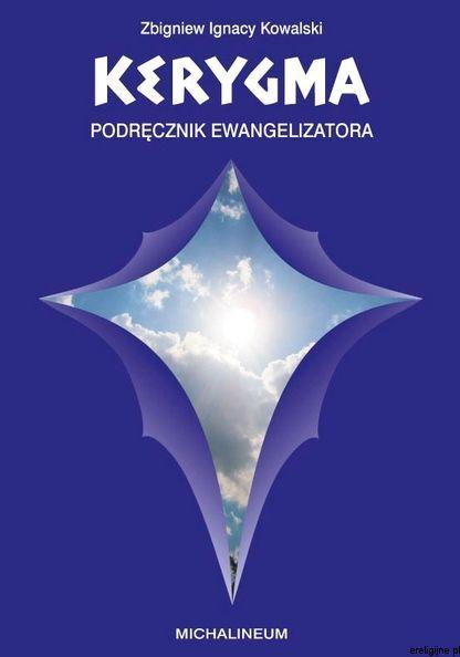 Kerygma. Podręcznik ewangelizatora - Zbigniew Ignacy Kowalski
