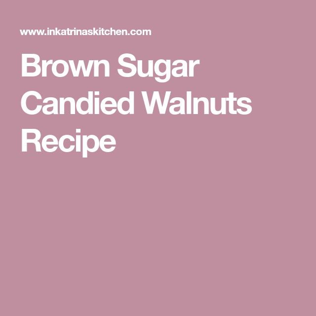 Brown Sugar Candied Walnuts Recipe