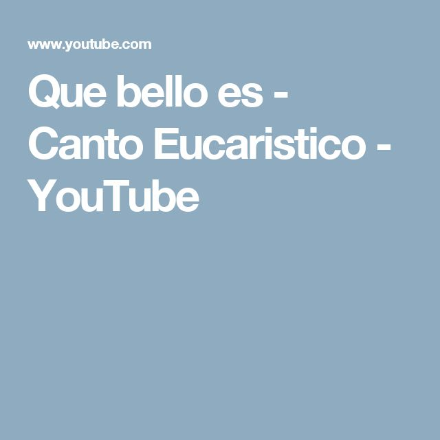 Que bello es - Canto Eucaristico - YouTube