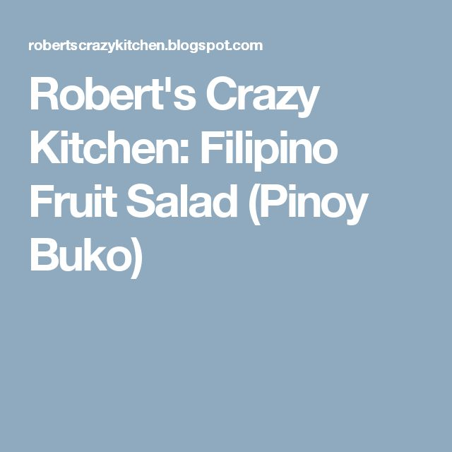 Best 25 filipino fruit salad ideas on pinterest for Crazy kitchen ideas