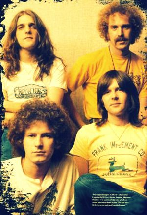 The Eagles -- I can remember when I first saw them in 1974 they blew me away.