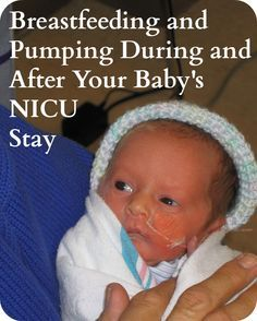 Breastfeeding and Pumping During and After your babys NICU stay