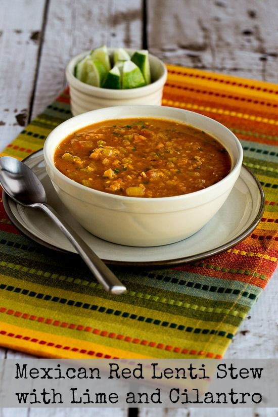 Mexican Red Lentil Stew with Lime and Cilantro found on KalynsKitchen ...