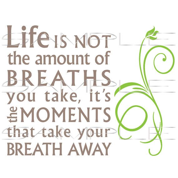 Life is not the amount of breaths - Hitch quote  -  SVG cut file for Silhouette and other cutting machines