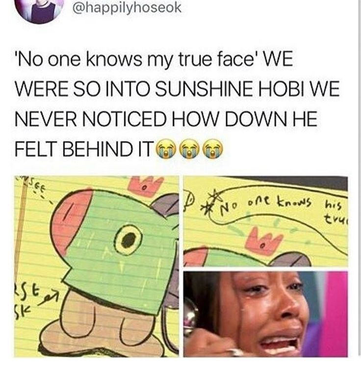 Omg Hobi!!!! Noooo!!!!! Ur one of the most talented,sweet,caring amazingly precious and unique gems that this world has to offer! Why the hell would u look down upon urself? U've achieved so much at such a young age while im just a lazy couch potato who lives life by scrolling thru memes (个_个) !!!