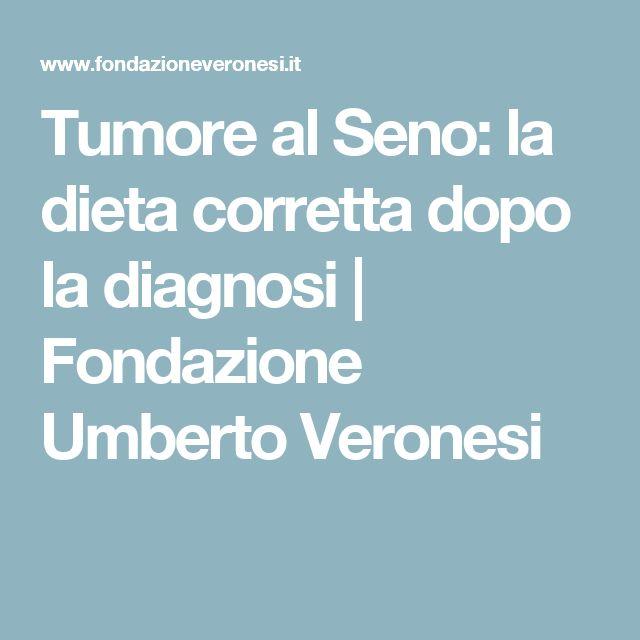 Tumore al Seno: la dieta corretta dopo la diagnosi   Fondazione Umberto Veronesi