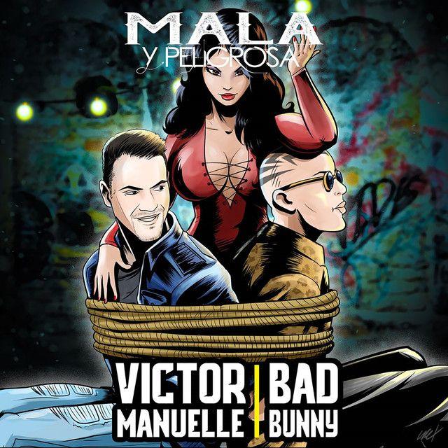 Mala Y Peligrosa By Víctor Manuelle Bad Bunny Was Added To My This Is Bad Bunny Playlist On Spotify Bad Bunny Reggaeton Bajar Musica