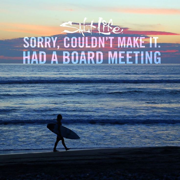 Sorry. Had a board meeting. At the beach.