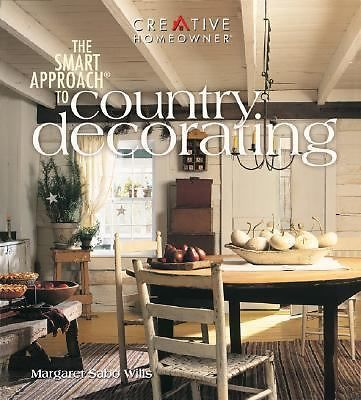 The Smart Approach to Country Decorating by Margaret Sabo Wills (2001,...