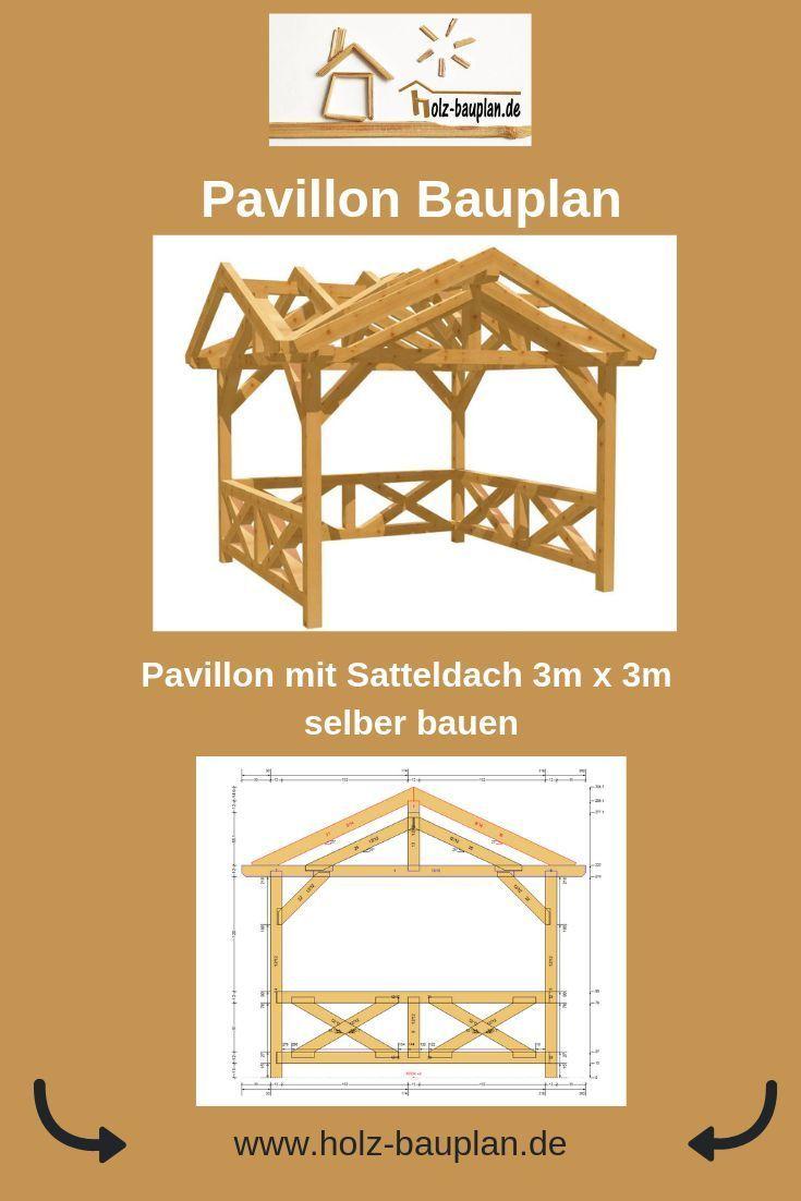 Pavillon Mit Satteldach Selber Bauen Bauplan Pavillon Gartenpavillon Bauen Holz Bauanleitungen Bauplan Garten Pavillon Pavillon Selber Bauen