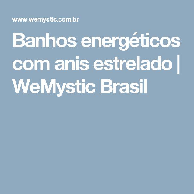 Banhos energéticos com anis estrelado | WeMystic Brasil