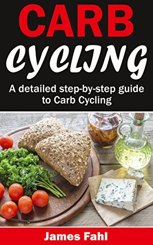 Carb Cycling: The Ultimate Step-by-Step Guide To Rapid Weight Loss Delicious Recipes and Meal Plans (carbohydrate cycling carbcycling for women/men/weight loss/health/ketogenic/gains/highprotein) Reviews