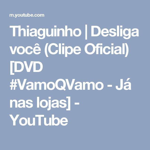 Thiaguinho | Desliga você (Clipe Oficial) [DVD #VamoQVamo - Já nas lojas] - YouTube