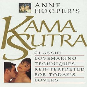 The eBook: Anne Hooper's Kama Sutra Classic Lovemaking Techniques Reinterpreted for Today's Lovers by Anne Hooper