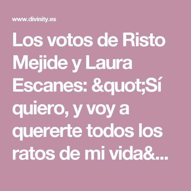 """Los votos de Risto Mejide y Laura Escanes: """"Sí quiero, y voy a quererte todos los ratos de mi vida"""""""