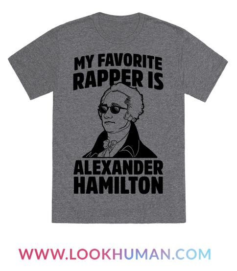 """""""If you ask who my favorite rapper is you might be surprised. The founder father who was known to drop the illest rhymes. Show some love for all things history and all things musical with this fun shirt."""""""