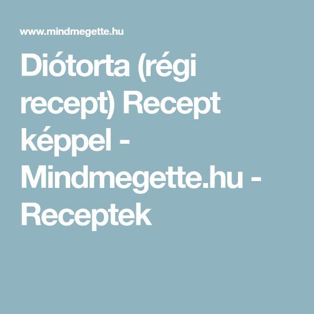 Diótorta (régi recept) Recept képpel - Mindmegette.hu - Receptek