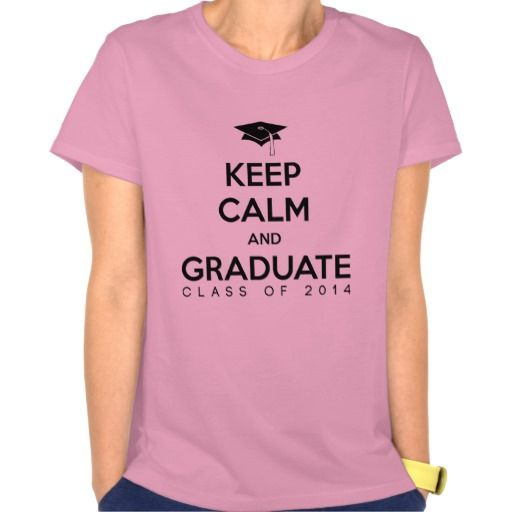 Class of 2014 Keep Calm and Graduate Shirt #keep #calm #graduate #2014 #tshirt #shirt #zazzle