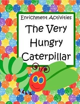 This is a collection of activities and printables to use to extend the enjoyment and understanding of the book The Very Hungry Caterpillar by Eric Carle. The product is geared towards early learners and pre-readers. 73 pages