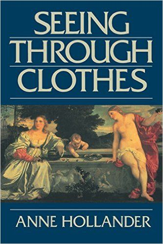 Seeing Through Clothes: Anne Hollander: 9780520082311: Amazon.com: Books