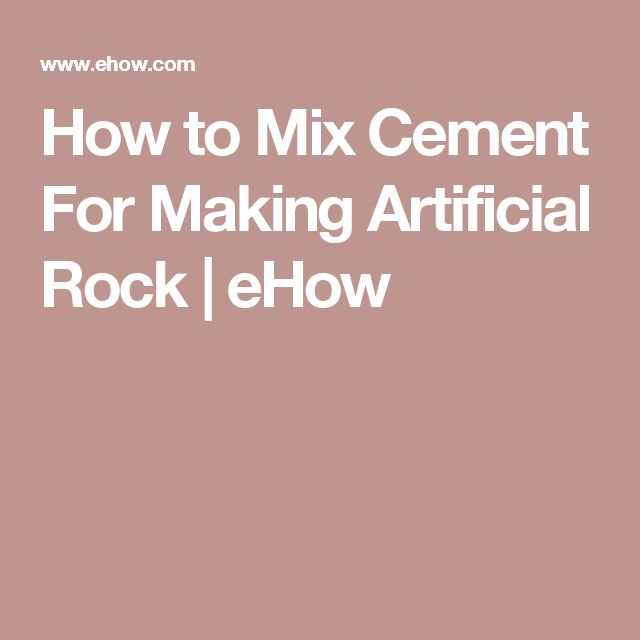 How to Mix Cement For Making Artificial Rock | eHow