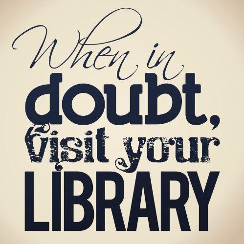 En caso de duda ve a tu biblioteca