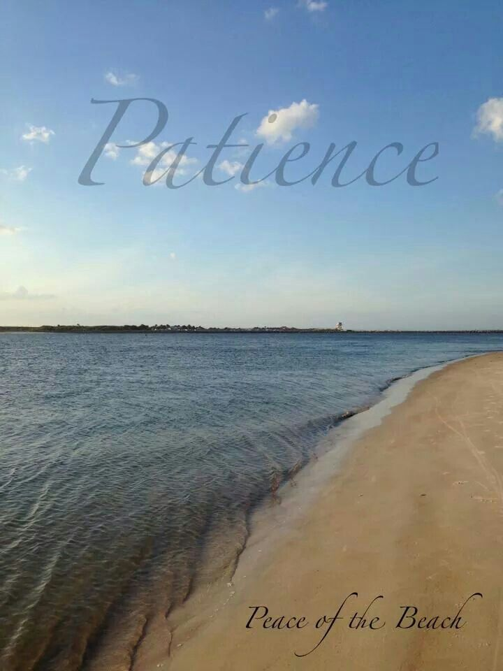 Patience is a virtue. ..